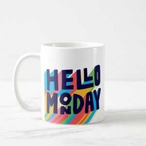 Colorful Enthusiasm Hello Monday Ceramic Mug