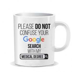 Please do not confuse your google search my medical degree Ceramic Mug