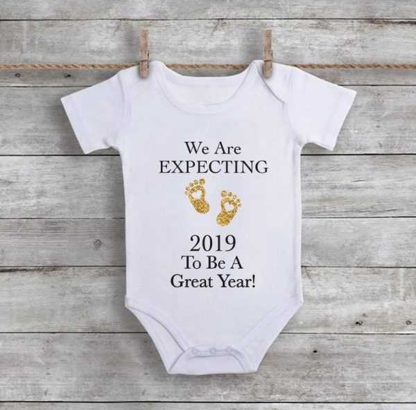 We Are Expecting 2019 To Be A Great Year Baby Onesie