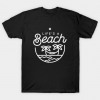 Life's a beach (white) tee shirt