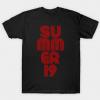 Summer 19, summertime 2019 tee shirt