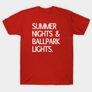 Summer Nights & Ballpark Lights. tee shirt
