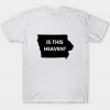 Heaven or iowa tee shirt