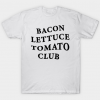 Bacon Lettuce Tomato Club tee shirt