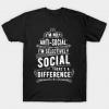I'm Not Anti-Social I'm Selectively Social tee shirt