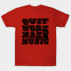 Quit Work (black) tee shirt