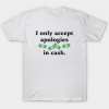 Apologies In Cash tee shirt