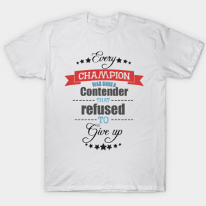 Best motivation tee shirt