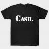 Cash A T-Shirt that says Cash. tee shirt