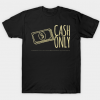 Cash Only Black tee shirt