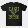 Cash Rules 2 tee shirt