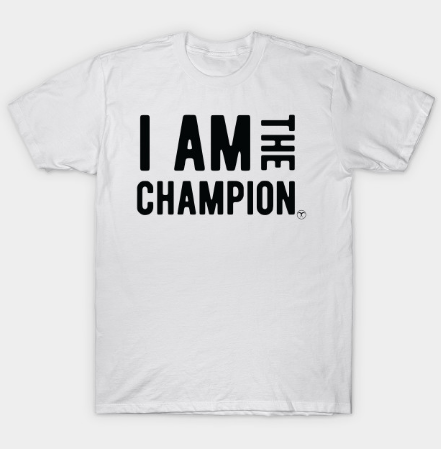 I am the Champion Workout tee shirt