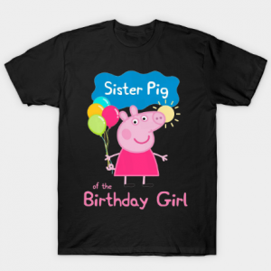 Sister Pig of the Birthday Girl tee shirt
