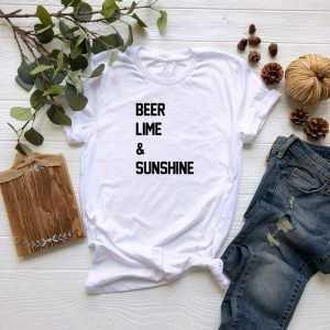 Beer, Lime and Sunshine tee shirt