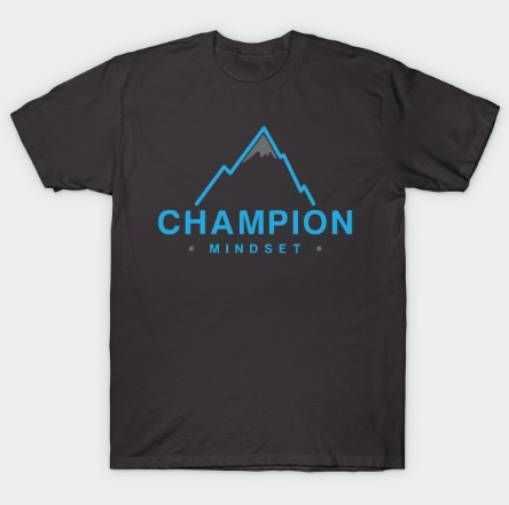 The Champion Mindset tee shirt