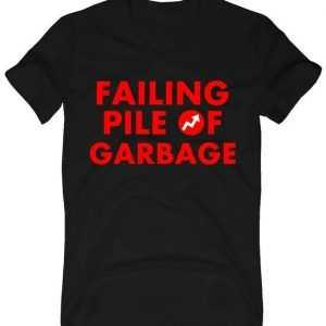 Failing Pile of Garbage tee shirt