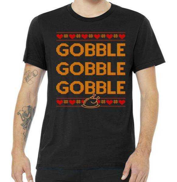 Thanksgiving Gobble X3 Ugly tee shirt