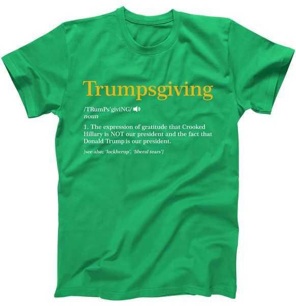 Trumpsgiving Being Thankful for Trump Thanksgiving tee shirt
