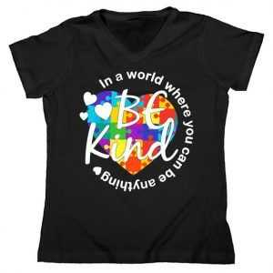 World Where You Can Be Anything Be Kind Autism Heart Women's V-Neck tee shirt