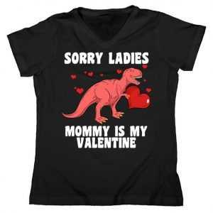 Sorry Ladies Mommy Is My Valentine Women's V-Neck tee shirt