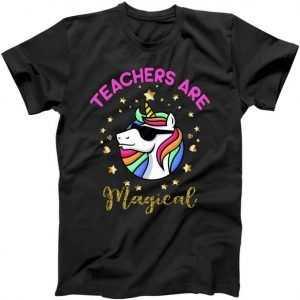 Teachers are Magical Funny Unicorn tee shirt