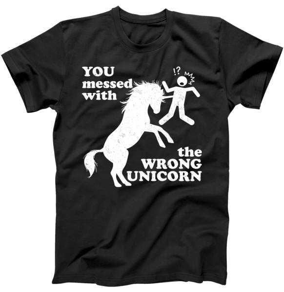You Messed With The Wrong Unicorn tee shirt