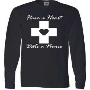 Have A heart Date A Nurse Long Sleeve tee shirt