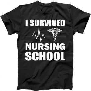 I Survived Nursing School tee shirt