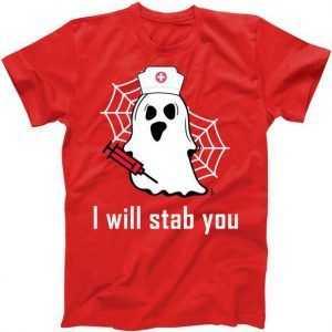 I Will Stab You Ghost Nurse tee shirt