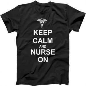 Keep Calm And Nurse On tee shirt