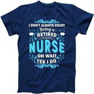 Retired Nurse tee shirt