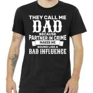 Dad Bad Influence tee shirt