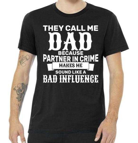 Dad Bad Influence tee shirt