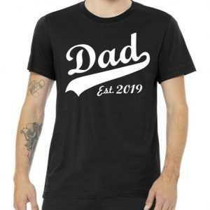Dad Est. 2019 tee shirt