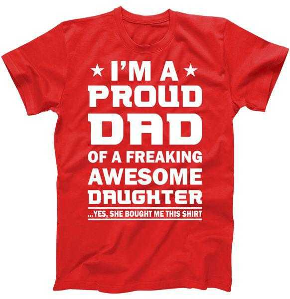 I'm A Proud Dad Of A Freaking Awesome Daughter tee shirt