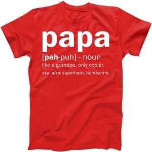 Definition Of A Papa tee shirt