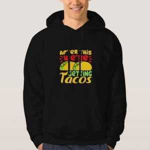 After-This-We're-Getting-Tacos-Hoodie