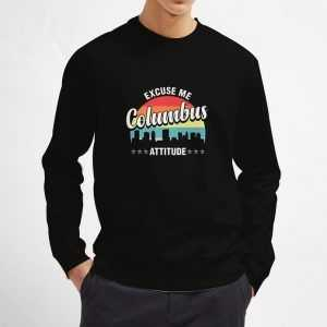 Columbus-Attitude-Excuse-Sweatshirt