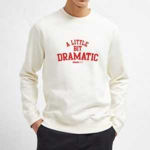 A-Little-Bit-Dramatic-Sweatshirt