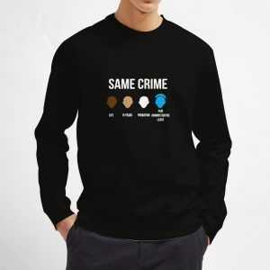 Same-Crime-Sweatshirt
